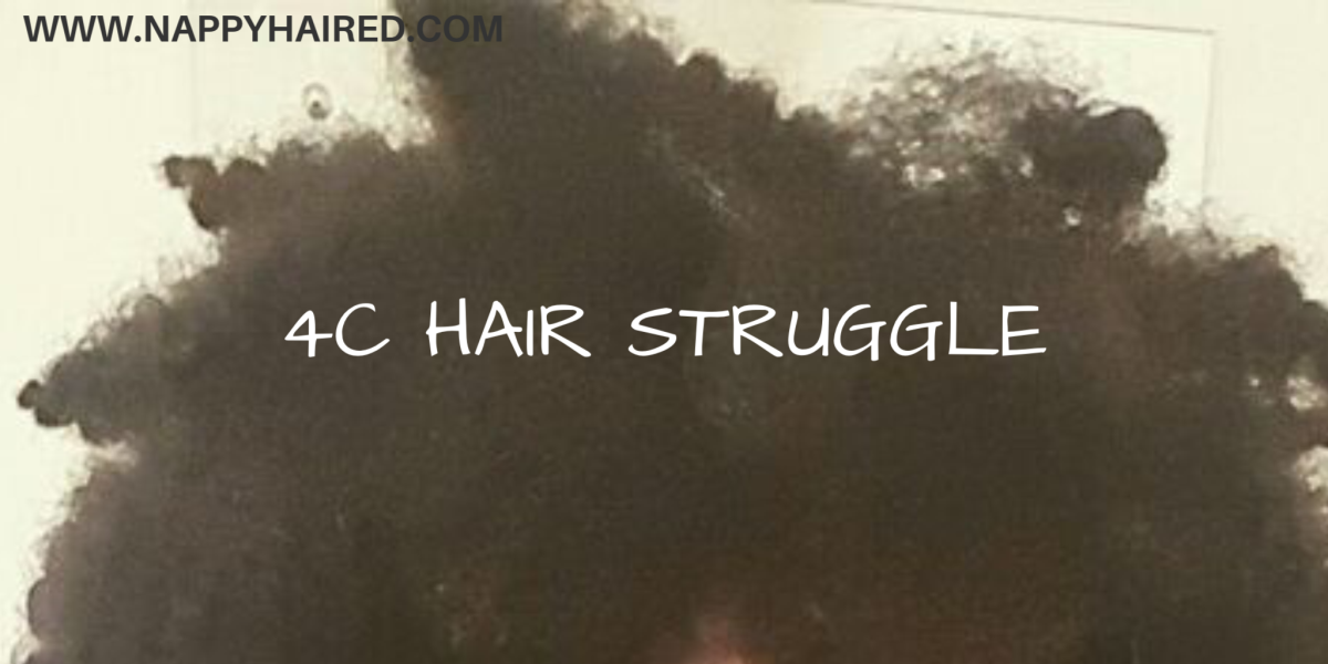 6 Struggles Only Girls With 4C Hair Would Understand