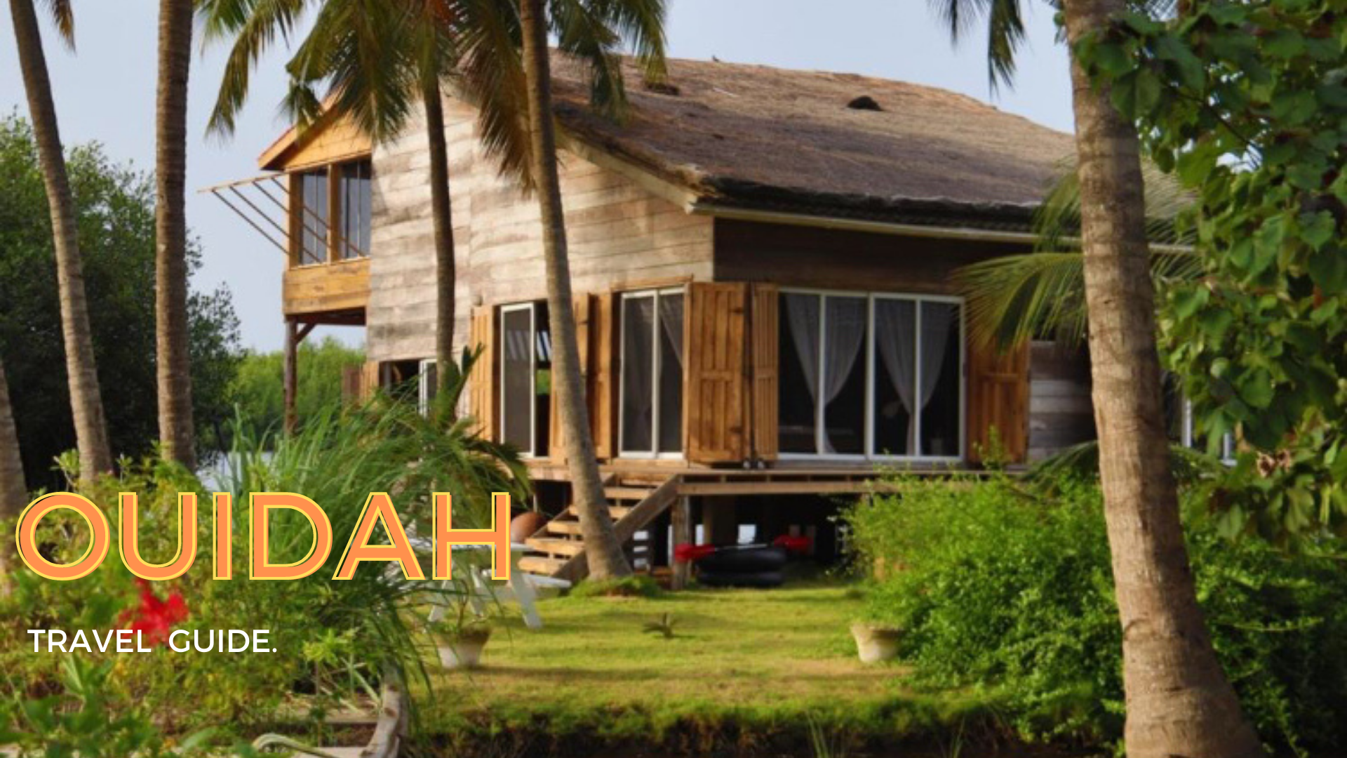Copy of The Ouidah Travel Guide
